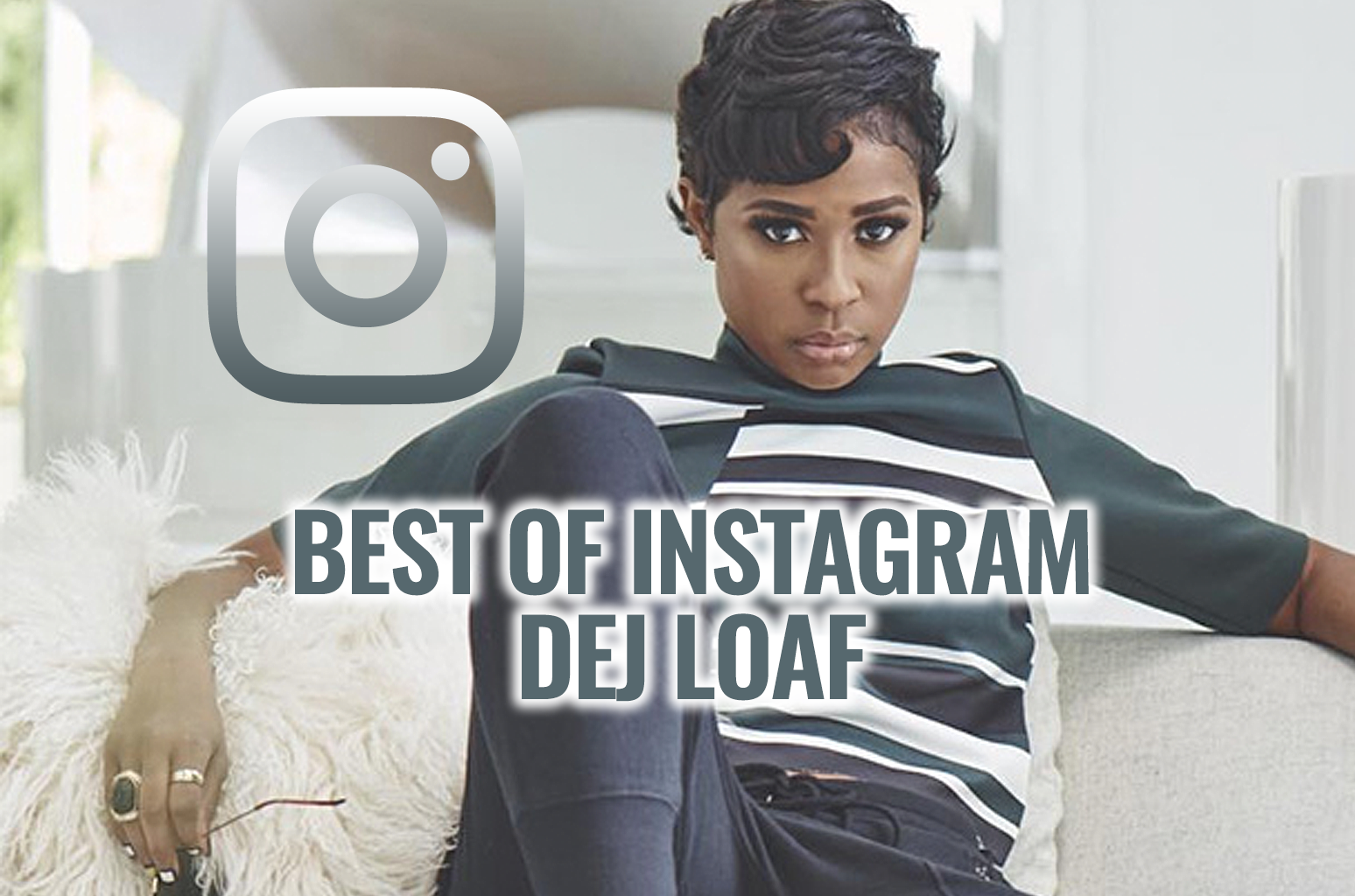 Best of Instagram: Dej Loaf